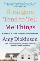 Strangers Tend to Tell Me Things Cover Image