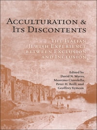Acculturation and Its Discontents: The Italian Jewish Experience Between Exclusion and Inclusion