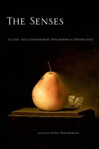 The Senses: Classic and Contemporary Philosophical Perspectives
