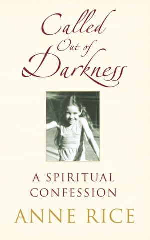 Called Out of Darkness A Spiritual Confession