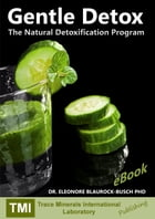 Gentle Detox: The Natural Detoxification Program