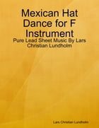 Mexican Hat Dance for F Instrument - Pure Lead Sheet Music By Lars Christian Lundholm by Lars Christian Lundholm