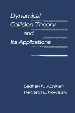 Book Dynamical Collision Theory and Its Applications by Adhikari, Sadhan