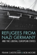 Refugees From Nazi Germany and the Liberal European States