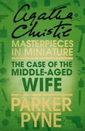 9780007486694 - Agatha Christie: The Case of the Middle-Aged Wife: An Agatha Christie Short Story - Buch