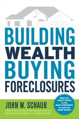 Book Building Wealth Buying Foreclosures by Schaub, John