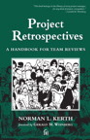 Project Retrospectives A Handbook for Team Reviews