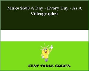 Make $600 A Day - Every Day - As A Videographer by Alexey