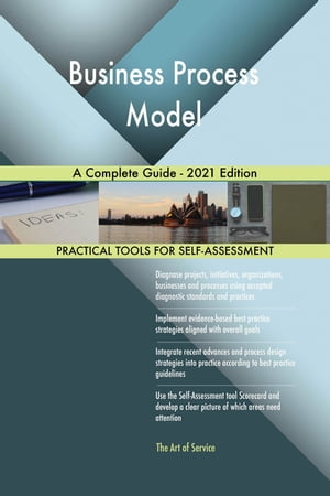 Business Process Model A Complete Guide - 2021 Edition by Gerardus Blokdyk