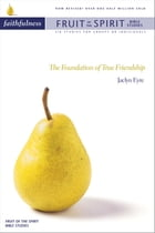 Faithfulness: The Foundation of True Friendship by Jacalyn Eyre