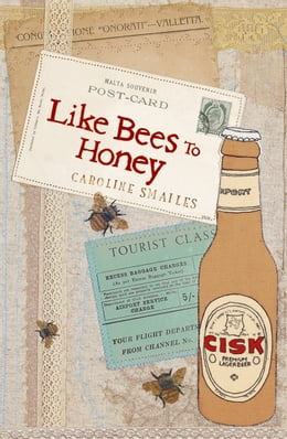 Book Like Bees to Honey by Caroline Smailes