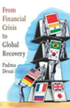 From Financial Crisis to Global Recovery by Padma Desai