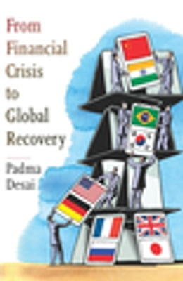 Book From Financial Crisis to Global Recovery by Padma Desai