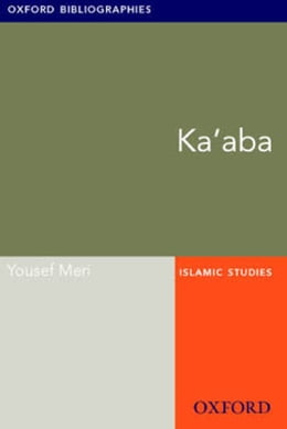 Book Ka'aba: Oxford Bibliographies Online Research Guide by Yousef Meri