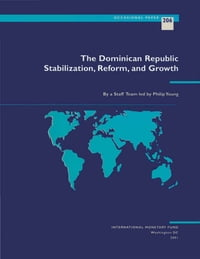 The Dominican Republic: Stabilization, Structural Reform, and Economic Growth