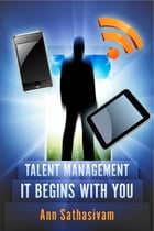 Talent Management..It begins with You by Ann Sathasivam