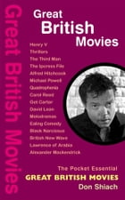 Great British Movies: The Best British Films to Watch, 1929 - 2005 by Don Shiach