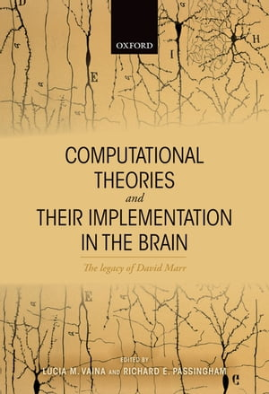 Computational Theories and their Implementation in the Brain The legacy of David Marr