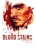 Blood Stains: A Novel Afghan Story