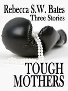 Tough Mothers by Sue Star