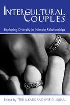 Intercultural Couples: Exploring Diversity in Intimate Relationships