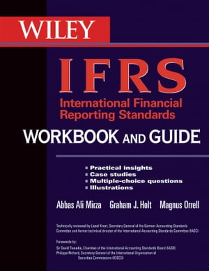 International Financial Reporting Standards (IFRS) Workbook and Guide Practical insights,  Case studies,  Multiple-choice questions,  Illustrations