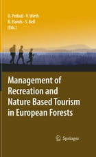 Management of Recreation and Nature Based Tourism in European Forests by Ulrike Pröbstl