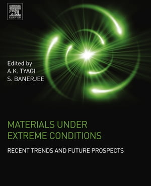 Materials Under Extreme Conditions Recent Trends and Future Prospects