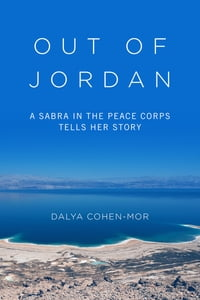 Out of Jordan: A Sabra in the Peace Corps Tells Her Story