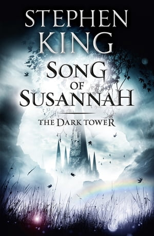 The Dark Tower VI: Song of Susannah (Volume 6)