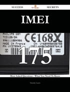 IMEI 175 Success Secrets - 175 Most Asked Questions On IMEI - What You Need To Know