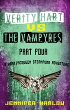 Verity Hart Vs The Vampyres: Part Four by Jennifer Harlow