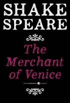 The Merchant of Venice: A Comedy by William Shakespeare