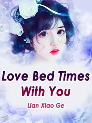 Love Bed Times With You: Volume 3