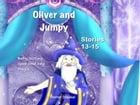 Oliver and Jumpy - the Cat Series, Stories 13-15, Book 5: Bedtime stories for children in illustrated picture book with short stories for early reader by Werner Stejskal