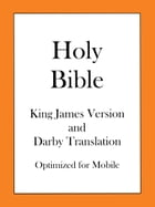 Holy Bible, King James Version and Darby Translation