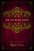 The Network Series Complete Collection by Katie Cross