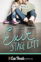 Exit Stage Left by Gail Nall