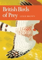 British Birds of Prey (Collins New Naturalist Library, Book 60) by Leslie. H. Brown