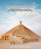 The Forgotten Prophet: 5,000 Year Old Secrets That Hold the Key for The Future of the World by Dr.Toby Kreiselmaier
