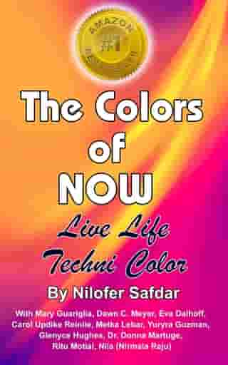 The Colors Of Now: Live Life Technicolor