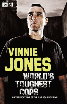 Book World's Toughest Cops: On the Front Line of the War against Crime by Vinnie Jones