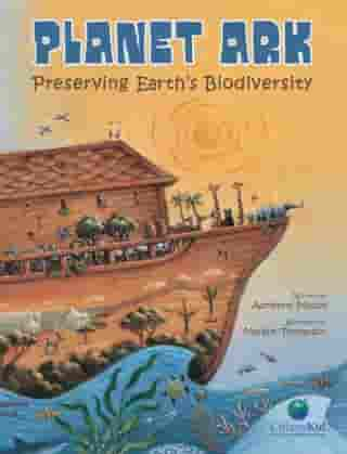 Planet Ark: Preserving Earth's Biodiversity by Adrienne Mason