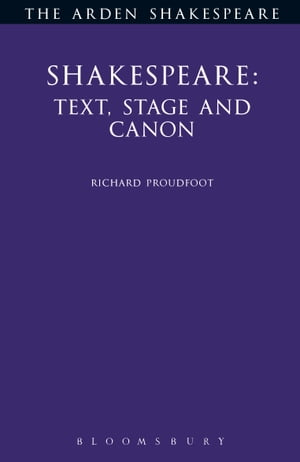 Shakespeare: Text, Stage & Canon