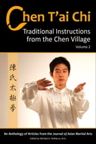 Chen T'ai Chi: Traditional Instructions from the Chen Village, Vol. 2 by Michael DeMarco