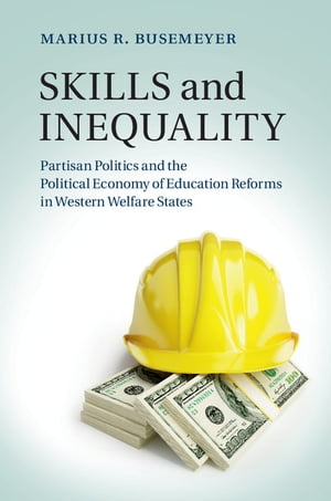 Skills and Inequality Partisan Politics and the Political Economy of Education Reforms in Western Welfare States