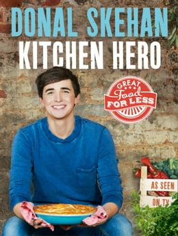 Book Kitchen Hero: Great Food for Less by Donal Skehan
