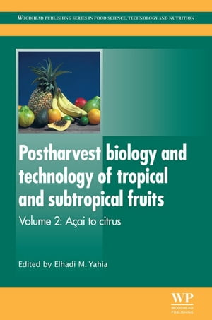 Postharvest Biology and Technology of Tropical and Subtropical Fruits A�ai to Citrus
