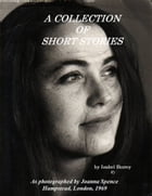 Short Stories: A Small Collection by Isabel Storey