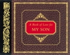 A Book of Love for My Son by H. Jackson Brown